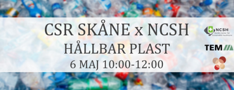 CSR Skåne x NCSH: Sustainable Plastics