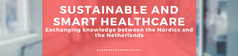Sustainable and Smart Healthcare in the Netherlands and the Nordics